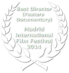 Best Director (Feature Documentary) - Madrid International Film Festival - 2014